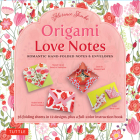 Origami Love Notes Kit: Romantic Hand-Folded Notes & Envelopes: Kit with Origami Book, 12 Original Projects and 36 High-Quality Origami Papers Cover Image