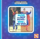 Alive and Not Alive/Vivo y No Vivo (I Know Opposites/Conceptos Contrarios) Cover Image