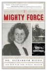 A Mighty Force: Dr. Elizabeth Hayes and Her War for Public Health Cover Image