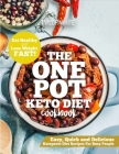 The One Pot Keto Diet Cookbook: Easy, Quick and Delicious Ketogenic Diet Recipes For Busy People - Eat Healthy and Lose Weight Fast! Cover Image