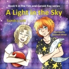 Tim & Gerald Ray Series: A Light in the Sky Cover Image