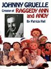 Johnny Gruelle, Creator of Raggedy Ann and Andy Cover Image