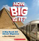 How Big Is It?: A Big Book All about Bigness Cover Image