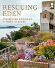 Rescuing Eden: Preserving America's Historic Gardens Cover Image