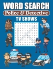 Word Search Police & Detective TV Shows: Word Find Puzzle Book For TV Show Lovers Cover Image