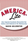 America-Lite: How Imperial Academia Dismantled Our Culture (and Ushered in the Obamacrats) Cover Image