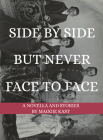 Side by Side But Never Face to Face: A Novella & Stories Cover Image
