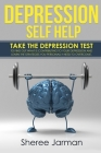 Depression Self Help: Take the depression test to find out what is contributing to your depression and learn the strategies you personally n Cover Image