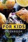 Baking for Kids Cookbook: Hands on Baking Recipes for Children Cover Image