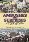 Ambushes and Surprises: An Analysis of Tactics from 217 B.C.-1857 A. D. by Describing the Historical Examples Cover Image