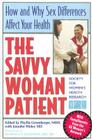 The Savvy Woman Patient: How and Why Sex Difference Affect Your Health Cover Image