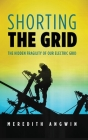 Shorting the Grid: The Hidden Fragility of Our Electric Grid Cover Image