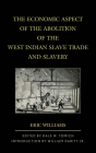 The Economic Aspect of the Abolition of the West Indian Slave Trade and Slavery (World Social Change) Cover Image