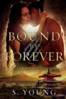 Bound by Forever (A True Immortality Novel) Cover Image