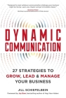 Dynamic Communication: 27 Strategies to Grow, Lead, and Manage Your Business Cover Image