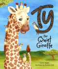 Ty the Quiet Giraffe Cover Image