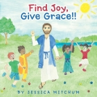 Find Joy, Give Grace!! Cover Image