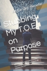 Stubbing My TOE on Purpose: A Seminal View of Consciousness, Cosmology and the Congruence of Science and Spirituality Cover Image