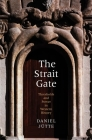 The Strait Gate: Thresholds and Power in Western History Cover Image