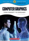 Computer Graphics (Calling All Innovators: A Career for You?) Cover Image