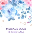 Message Book/Phone Call: Phone Call Log Book, Missed Call log for secretary, assistant .Message Book/Phone Call /cover size 8.5