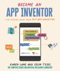 Become an App Inventor: The Official Guide from MIT App Inventor: Your Guide to Designing, Building, and Sharing Apps Cover Image