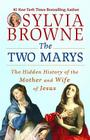 The Two Marys: The Hidden History of the Mother and Wife of Jesus Cover Image