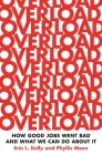 Overload: How Good Jobs Went Bad and What We Can Do about It Cover Image
