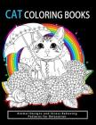 Cat Coloring Books: Cats & Kittens for Comfort & Creativity for adults, kids and girls Cover Image
