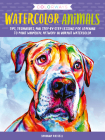 Colorways: Watercolor Animals: Tips, techniques, and step-by-step lessons for learning to paint whimsical artwork in vibrant watercolor Cover Image