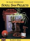 50 Easy Weekend Scroll Saw Projects Cover Image