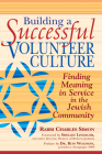 Building a Successful Volunteer Culture: Finding Meaning in Service in the Jewish Community Cover Image