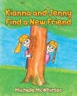 Kianna and Jenny Find a New Friend Cover Image