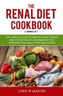 The Renal Diet Cookbook (2 Books in 1): The Complete Guide to Manage Kidney Disease and to Start an Anti-Inflammatory Diet Improving your Health with Cover Image