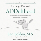 Journeys Through Addulthood: Discover a New Sense of Identity and Meaning with Attention Deficit Disorder Cover Image