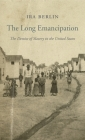 The Long Emancipation: The Demise of Slavery in the United States (Nathan I. Huggins Lectures #14) Cover Image
