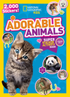 National Geographic Kids Adorable Animals Super Sticker Activity Book: 2,000 Stickers! (NG Sticker Activity Books) Cover Image