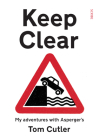 Keep Clear: My Adventures with Asperger's Cover Image