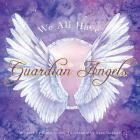 We All Have Guardian Angels: Do you know your Guardian Angel? Cover Image