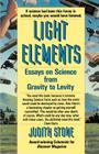 Light Elements: Essays in Science from Gravity to Levity Cover Image