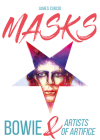 MASKS: Bowie & Artists of Artifice Cover Image