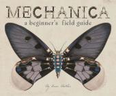Mechanica: A Beginner's Field Guide (Mechanica Series) Cover Image