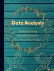 Data Analytics: for Statisticians Biologists scientific research surveys: Collect Data with Statistical Tables to fill for data /analy Cover Image