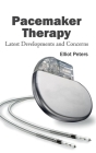 Pacemaker Therapy: Latest Developments and Concerns Cover Image