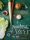 A Mouthful of Stars: A Constellation of Favorite Recipes from My World Travels Cover Image