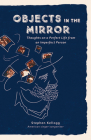Objects in the Mirror: Thoughts on a Perfect Life from an Imperfect Person Cover Image