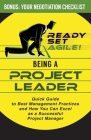 Being a Project Leader: Quick Guide to Best Management Practices and How You Can Excel as a Successful Project Manager Cover Image