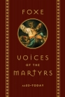 Foxe: Voices of the Martyrs: AD33 – Today Cover Image