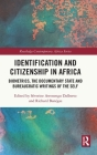 Identification and Citizenship in Africa: Biometrics, the Documentary State and Bureaucratic Writings of the Self (Routledge Contemporary Africa) Cover Image