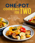 One-Pot Cooking for Two: Effortless Meals for Your Sheet Pan, Skillet, Slow Cooker, and More Cover Image